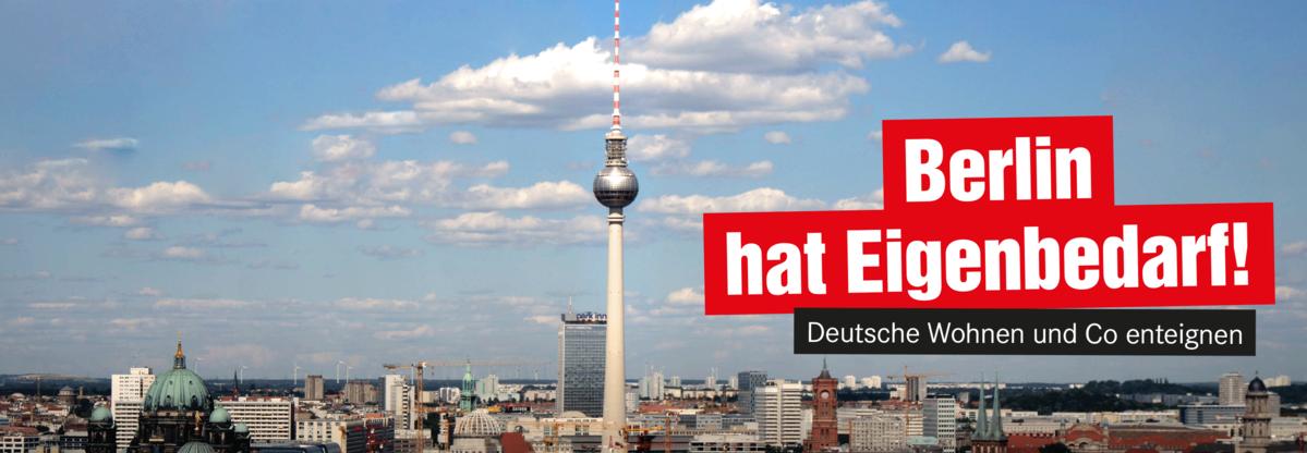 Berlin hat Eigenbedarf! Deutsche Wohnen und Co enteignen
